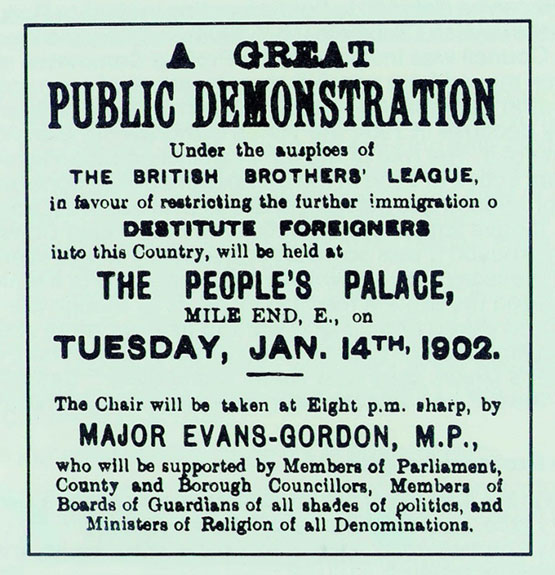 Poster advertising public meeting in 1902 calling for restrictions on the immigration of 'destitute foreigners'. In 1905 Britain introduced the Aliens Regisration Act.