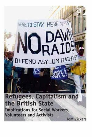 Review: Refugees, capitalism and the British state: implications for social workers, volunteers and activists